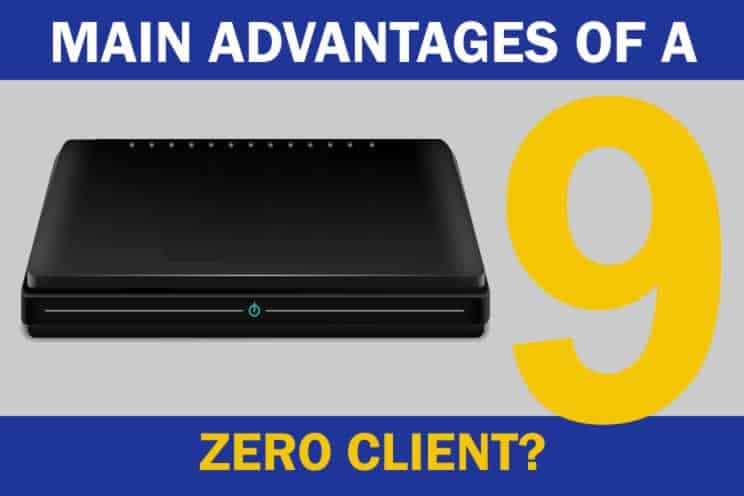 main-advantages-of-a-zero-client