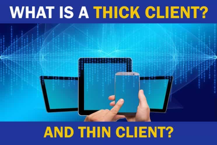 what-is-a-thick-client-and-thin-client